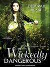 Wickedly Dangerous - Deborah Blake, Romy Nordlinger