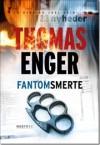 Fantomsmerte - Thomas Enger