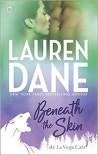 Beneath the Skin - Lauren Dane