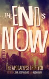 The End is Now - John Joseph Adams, Hugh Howey