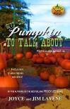 Give Em Pumpkin To Talk About (Pumpkin Patch Mysteries Book 1) - Joyce Lavene, Jim Lavene, Jeni Chappelle