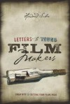 Letters to Young Filmmakers: Creativity and Getting Your Films Made - Howard Suber