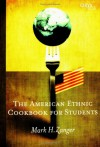 The American Ethnic Cookbook for Students - Mark H. Zanger