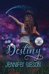 Destiny (Book #3) - Jennifer   Gibson