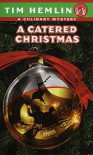 A Catered Christmas (Culinary Mysteries (Paperback)) - Tim Hemlin