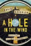 A Hole in the Wind: A Climate Scientist's Bicycle Journey Across the United States - David Goodrich