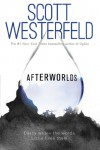 Afterworlds - Scott Westerfeld