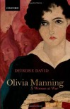 Olivia Manning: A Woman at War - Deirdre David
