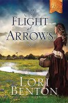 A Flight of Arrows: The Pathfinders - Lori Benton