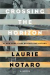 Crossing the Horizon: A Novel - Laurie Notaro