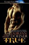 By Laurann Dohner TRUE [Paperback] - Laurann Dohner