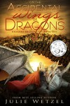 On the Accidental Wings of Dragons (Dragons of Eternity Book 1) - Julie Wetzel