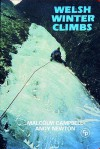 Welsh Winter Climbs (Cicerone Winter and Ski Mountaineering) - Malcolm Campbell, Andy Newton