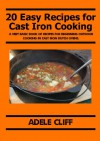 20 Easy Recipes for Cast Iron Cooking - Adele Cliff