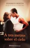 A tres metros sobre cielo (Spanish Edition) - Federico Moccia