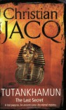 Tutankhamun: The Last Secret - CHRISTIAN JACQ