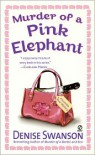 Murder of a Pink Elephant - Denise Swanson