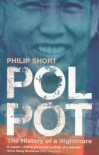 Pol Pot: The History Of A Nightmare - Philip Short