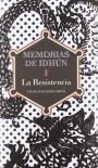 Memorias de Idhun, la resistencia - Laura Gallego García
