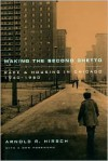 Making the Second Ghetto: Race and Housing in Chicago 1940-1960 - Arnold R. Hirsch