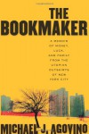 The Bookmaker: A Memoir of Money, Luck, and Family from the Utopian Outskirts of New York City - Michael J. Agovino