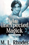 An Unexpected Magick - M.L. Rhodes