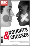 Noughts and Crosses (NHB Modern Plays) (Royal Shakespeare Company) - 'Malorie Blackman',  'Dominic Cooke'