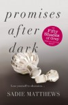 Promises After Dark  - Sadie Matthews