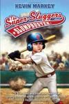 The Super Sluggers: Slumpbuster - Kevin Markey, Royce Fitzgerald