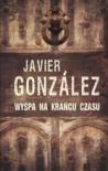 Wyspa na Krańcu Czasu - Javier Gonzalez