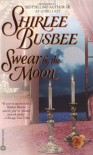 Swear by the Moon - Shirlee Busbee