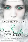 Rette Meine Seele  - Rachel Vincent