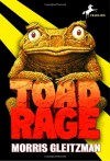 Toad Rage (The Toad Books) - Morris Gleitzman