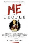 Me the People: One Man's Selfless Quest to Rewrite the Constitution of the United States of America -