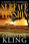 Surface Tension (Seychelle Sullivan #1) - Christine Kling