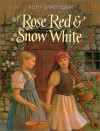 Rose Red & Snow White: A Grimms Fairy Tale - Ruth Sanderson