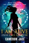 Nice Day to Die ( I Am Alive book 1 Episode #1 ) - Cameron Jace