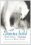 Soonchild - Russell Hoban, Alexis Deacon