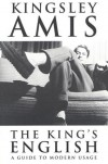 The King's English: A Guide to Modern Usage - Kingsley Amis