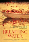 Breathing Water - T. Greenwood