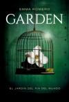 Garden. El Jardín del Fin del Mundo - Emma Romero