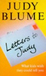 Letters to Judy: What Kids Wish They Could Tell You - Judy Blume