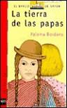 La tierra de las papas/ The Land of Potatoes (El Barco De Vapor; Serie Roja/ the Steam Boat; Red Series) - Paloma Bordons