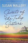 Secrets of the Tulip Sisters - Susan Mallery