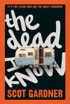 The Dead I Know - Scot Gardner