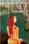 Rose from the Bayou (Volume 1) - Teryn Williams, Corinna Nicole Brewer