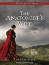 The Anatomist's Wife (Lady Darby Mystery) - Anna Lee Huber, Heather Wilds