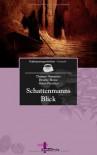 Schattenmanns Blick: Kaffeepausengeschichten, Band 11 (Fantastik) - Thomas Neumeier, Desirée Hoese, Sören Prescher
