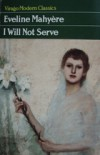 I Will Not Serve - Evelyn Mahyère