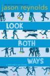 Look Both Ways: A Tale Told in Ten Blocks  - Jason Reynolds